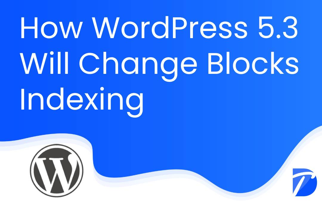 How WordPress 5.3 Will Change Blocks Indexing